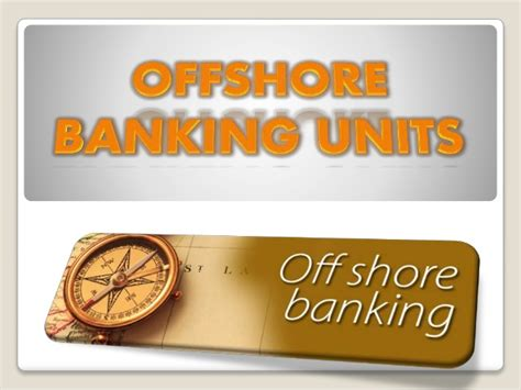 offshore bank offshore banking units