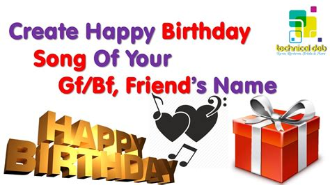 create happy birthday song of your gf bf friend s name