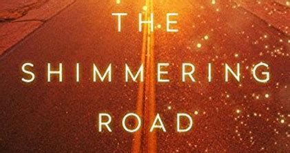 the shimmering books book review the shimmering road isn t anything special