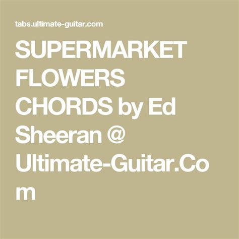 ed sheeran supermarket flowers chords 429 best guitar images on pinterest guitars music and