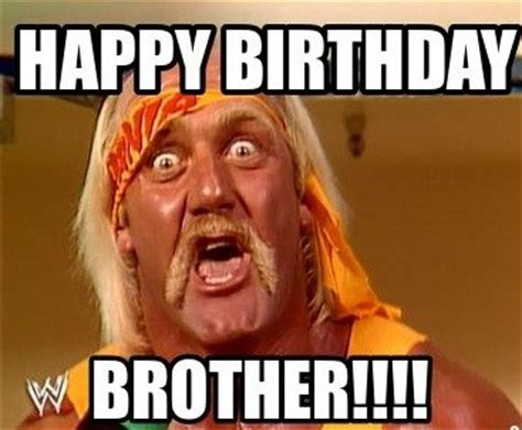 Brother Meme - happy birthday brother wishes messages quotes meme