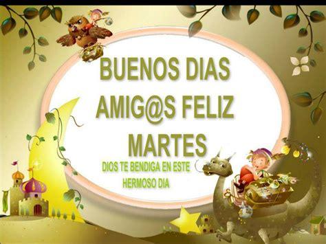 imagenes de feliz martes que dios te bendiga buenos d 237 as amig s feliz martes tnrelaciones