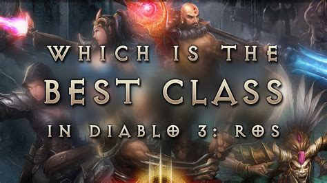 diablo 2 best class diablo 3 reaper of souls what is the best class patch 2