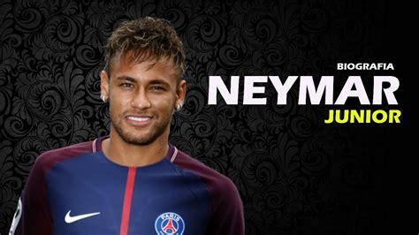 biography de neymar jr la historia de neymar jr 2017 the story of neymar jr