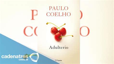 libro adulterio libro adulterio de paulo coelho youtube