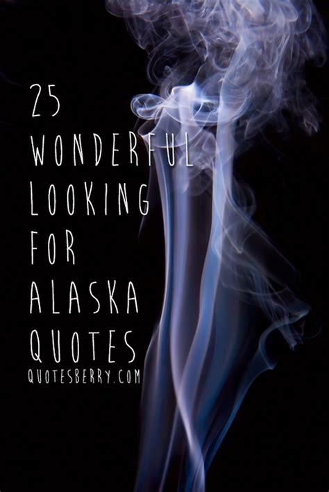 looking for alaska book report looking for alaska memorable quotes quotesgram