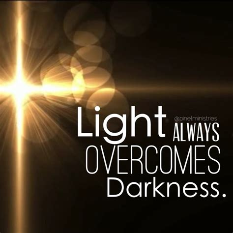 light overcomes darkness quotes pin by madi mcdonald on quotes