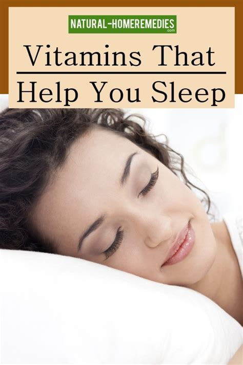 6 Remedies To Help You Sleep Better by 6 Vitamins That Help You Sleep Home Remedies