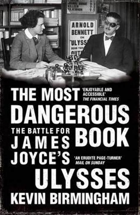 dangerous a novel books the most dangerous book kevin birmingham 9781784080730