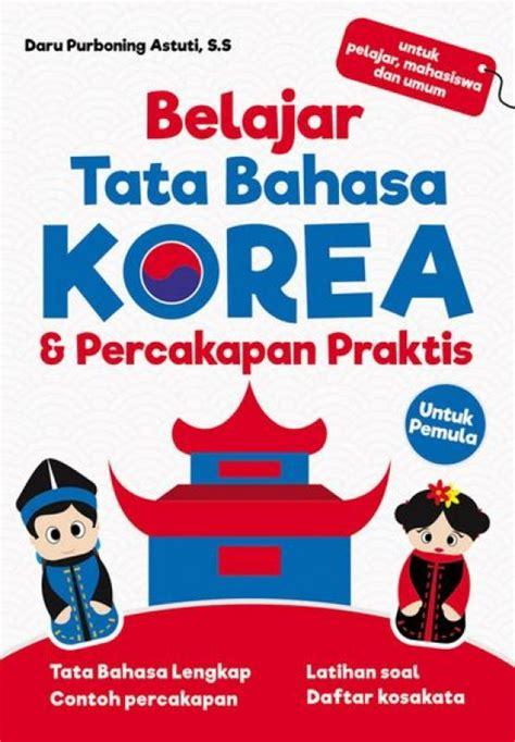 Panduan Tata Bahasa Korea Untuk Korea bukukita belajar tata bahasa korea percakapan praktis untuk pemula