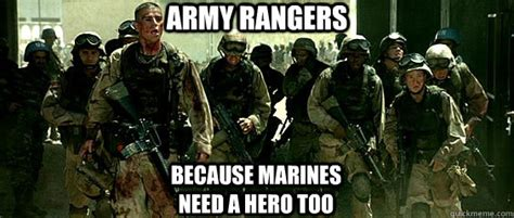 Army Ranger Memes - army rangers because marines need a hero too because marines need heroes too quickmeme