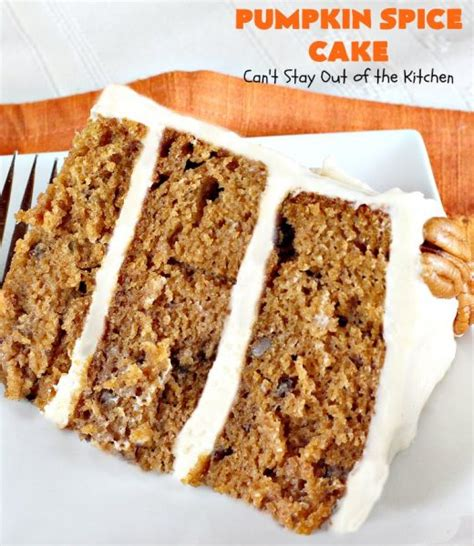 Get Out Of Spice Cake Just For by Pumpkin Spice Cake Can T Stay Out Of The Kitchen