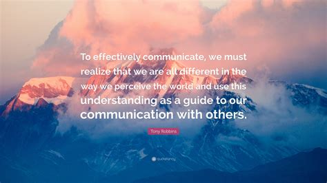 tony robbins quote  effectively communicate   realize