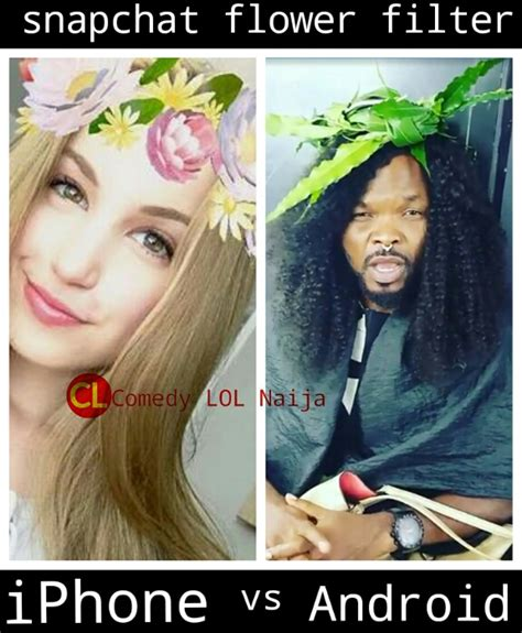 android snapchat filters iphone vs android snapchat flower filter comedy lol naija