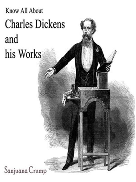 charles dickens biography works know all about charles dickens and his works by sanjuana