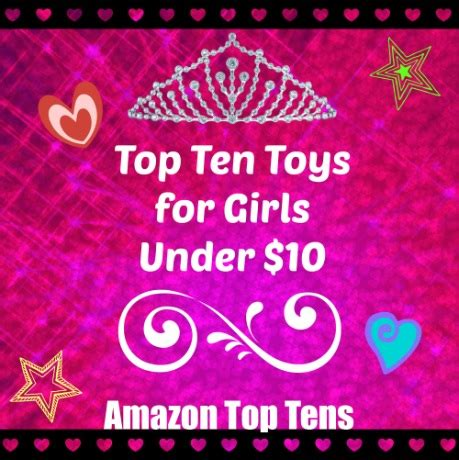 amazon top 10 top ten toys for girls under 10 the mommy bunch