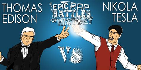 Erb Tesla Epic Rap Battles Edison Vs Nikola Tesla By