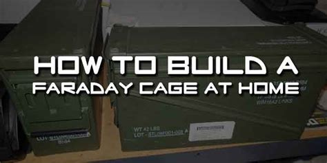 how to build a faraday cage at home survival sullivan