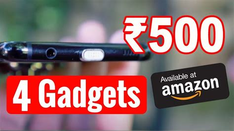 5 smartphone gadgets on amazon under 300 rupees shivnya 4 smartphone gadgets under 500 rupees on amazon cool