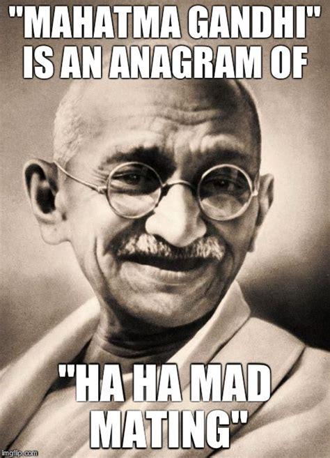 Gandhi Memes - gandhi imgflip