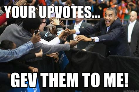 Obama Dog Meme - your votes give them to me obsessed obama quickmeme