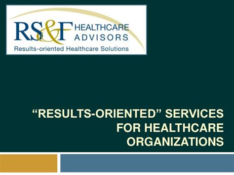 rs f healthcare advisors results oriented services for healthcare o