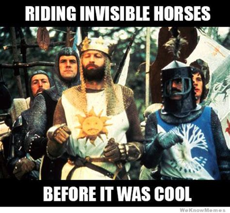 Monty Python Meme - hipster monty python weknowmemes