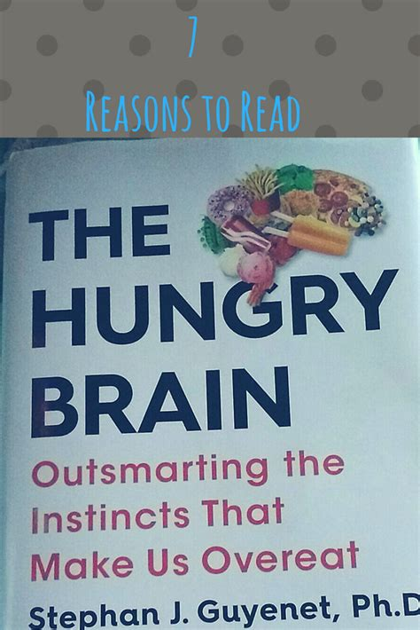 7 Reasons To Read The Hungry Brain By Dr Stephan J