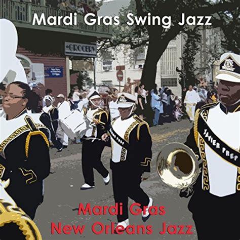 Swing Jazz Songs - mardi gras swing jazz by mardi gras new orleans jazz on