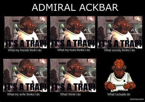 Ackbar Meme - it 39 s a trap admiral ackbar meme