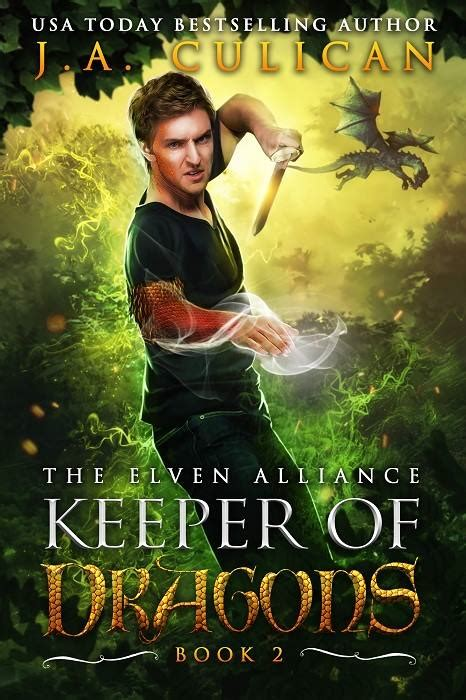 keeper of dragons the elven alliance books the keeper of dragons the elven alliance j a culican