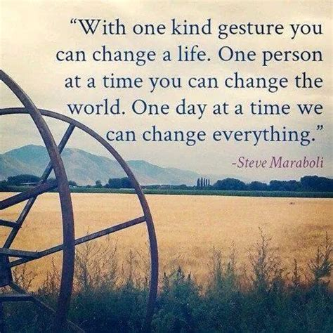 8 Things I Would Change About The World by Quot With One Gesture You Can Change A One Person