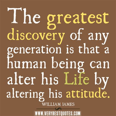 quotes about attitude the greatest discovery of any generation william james