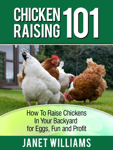 Raising Chickens In Your Backyard Chicken Raising 101 How To Raise Chickens In Your Backyard For Eggs And Profit