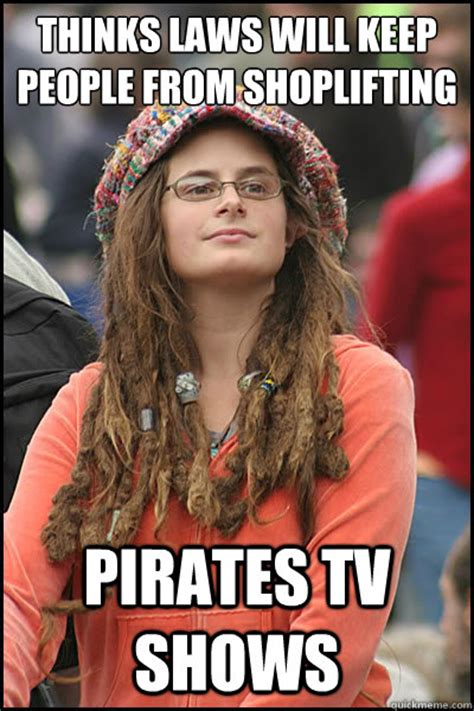 Shoplifting Meme - thinks laws will keep people from shoplifting pirates tv