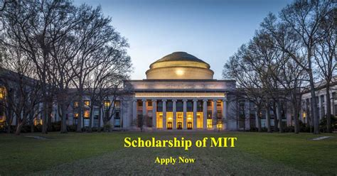 How To Get Admission In Mit Usa For Mba by Massachusetts Institute Of Technology Mit Scholarship
