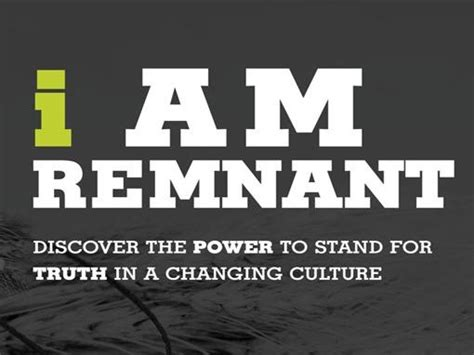 the remnant on the i am remnant called by grace to rise up and change the world