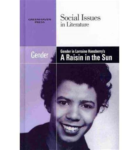 A Raisin In The Sun Gender Themes | gender in lorraine hansberry s a raisin in the sun gary