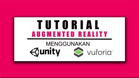 tutorial unity augmented reality tutorial augmented reality menggunakan unity dan vuforia
