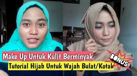 tutorial daily makeup  kulit berminyak bonus hijab