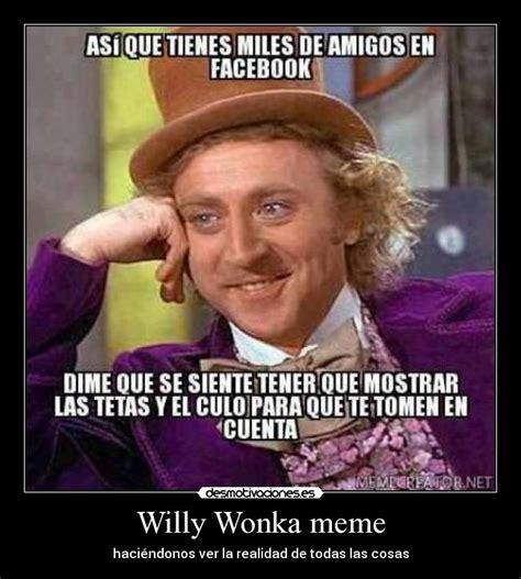Gene Wilder Willy Wonka Meme - origen del meme de willy wonka taringa
