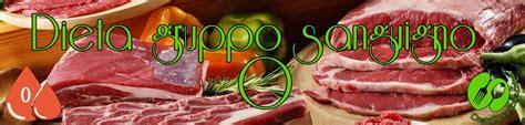 alimenti e gruppo sanguigno 0 dieta gruppo sanguigno 0 facile restare in linea