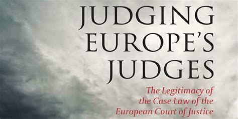 the legitimacy of the human books book review judging europe s judges the legitimacy of