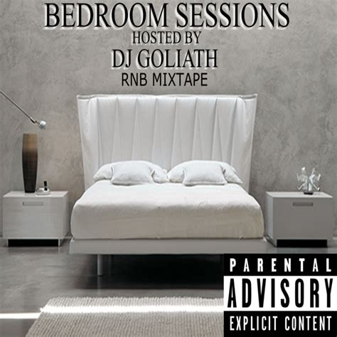 bedroom mixtape various artists bedroom sessions hosted by dj goliath