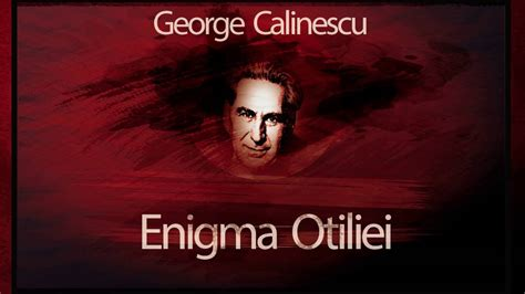 youtube film enigma otiliei enigma otiliei george calinescu youtube