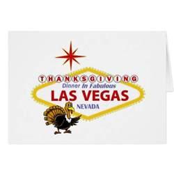 vegas at thanksgiving thanksgiving dinner in fabulous las vegas card zazzle