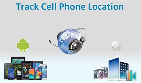 location of mobile phone track cell phone location mobile phone location tracker