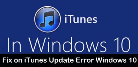 fix on itunes update error windows 10 or window 7 8 in 2019