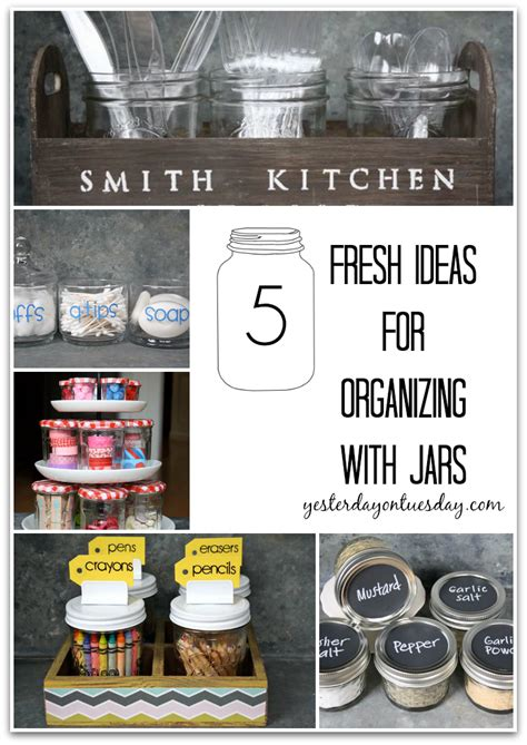 jar themes for any mobile 5 fresh ideas for organizing with jars yesterday on tuesday