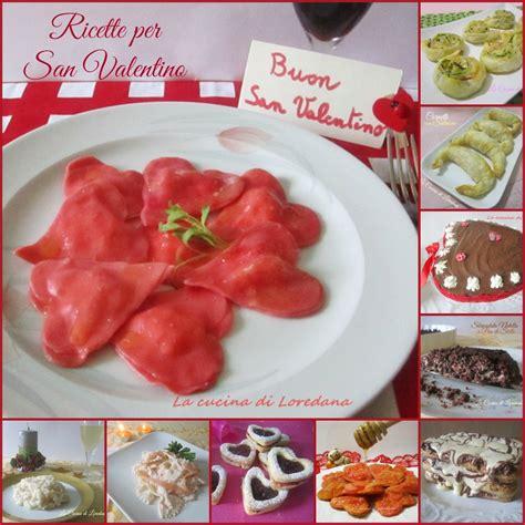 cucina per san valentino ricette per san valentino la cucina di loredanala cucina